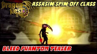 Dragon Nest Korea - New Class Bleed Phantom Teaser Gameplay