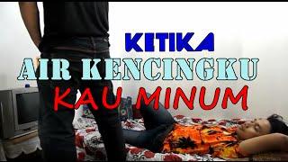 KETIKA AIR KENCING KU KAU MINUM - Short Movie (wkwkwk)