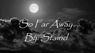 Staind- So far away lyrics