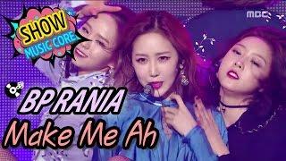 [HOT] BP RANIA(BP 라니아) - Make Me Ah,  Show Music core 20170304