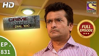Crime Patrol Dial 100 - Ep 831 - Full Episode - 30th July, 2018
