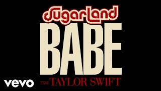 Sugarland - Babe (Static Video) ft. Taylor Swift