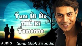 Tum Hi Ho Dil Ki Tamanna - New Hindi Romantic Song | Sonu Shah Sisondia | Red Ribbon Music