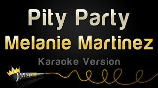 Melanie Martinez - Pity Party (Karaoke Version)