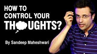 How to control your thoughts? By Sandeep Maheshwari I Hindi