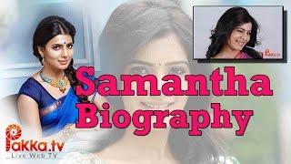 Actress Samantha Biography | Unseen Photos | Samantha Biodata