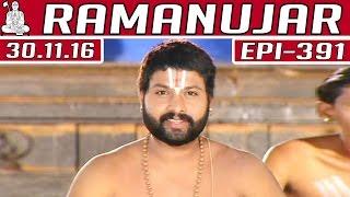 Ramanujar | Epi 391 | 30/11/2016 | Kalaignar TV