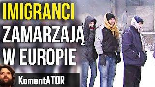Imigranci Zamarzają w Europie - WZBUDZANIE POCZUCIA WINY LEVEL HARD - Komentator #520