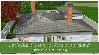 The Sims 3 - Let's Build a World: Picalousa Island - Part 84 - House 44