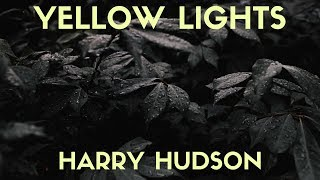 Harry Hudson - Yellow Lights (Lyrics)