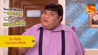 Your Favorite Character | Dr. Hathi Counsels Bhide | Taarak Mehta Ka Ooltah Chashmah