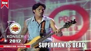 KERENN.. !!! SUPERMAN IS DEAD - BAD BAD BAD (LIVE KONSER MALANG 2012)