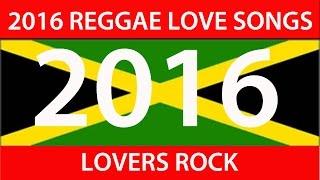 2016 REGGAE LOVE SONGS (Alaine, Vybz Kartel, Chris Martin, Konshens, Busy)