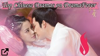 Top Chinese Dramas on DramaFever 2018