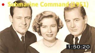 Watch Submarine Command (1951) - Full Movie Online