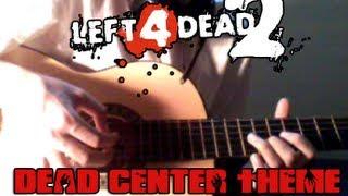 Left 4 Dead 2 - Dead Center Theme [Guitar]