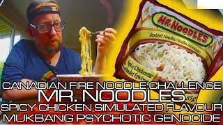 CANADIAN FIRE NOODLE CHALLENGE MR NOODLES SPICY CHICKEN PSYCHOTIC GENOCIDE MUKBANG