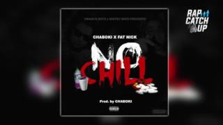 Chaboki ft. Fat Nick - No Chill [Prod. by Chaboki] (Official Audio)
