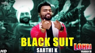 Sarthi K : Black Suit | Lohri Yaaran Di | New Punjabi Songs 2017 | SagaMusic