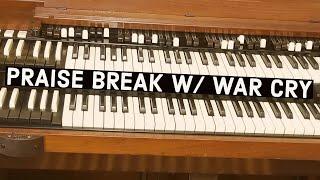PRAISE BREAK w/ WAR CRY and Modulation - Marshall Bennett: Organ