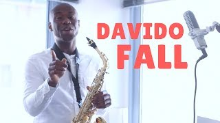 🎷 DAVIDO- Fall Instrumental [BEST Afrobeat Saxophone Cover 2017] by OB The Saxophonist 🎷