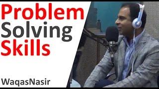 Problem Solving Skills -By Qasim Ali Shah & RJ Bariral Khan   In Urdu