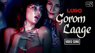 Gorom Laage Video Song || Ludo Bangla New Song 2016 || Feryna | Suyasha | Q | Bangla Item Song