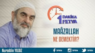 438) Maâzallah ne demektir?/Birfetva - Nureddin YILDIZ