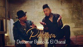 Preciosa - Descemer Bueno y El Chacal (Video Oficial)