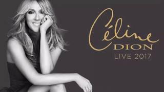 Celine Dion Live 2017 - FULL Concert - First Direct Arena Leeds - 2nd Aug 2017 - HD