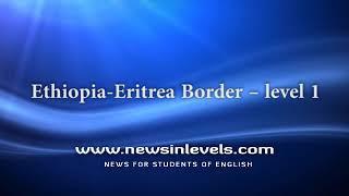 Ethiopia Eritrea Border – level 1