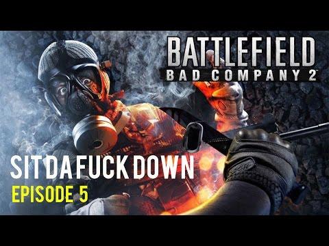 SIT DA FUCK DOWN EPISODE 5 -BATTLEFIELD BAD COMPANY 2