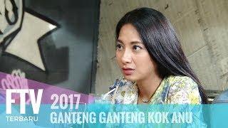 FTV Riza Shahab & Dinda Kirana - GANTENG GANTENG KOQ ANU