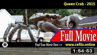 Watch: Queen Crab (2015) Full Movie Online