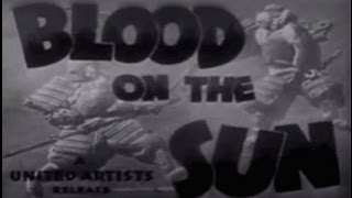 Blood on the Sun (1945) [Drama] [War]