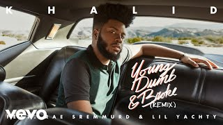 Khalid - Young Dumb & Broke ft. Rae Sremmurd & Lil Yachty (Remix)(Official Audio)