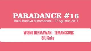 Siti Sata  - Karya Tari WISNU DERMAWAN -  PARADANCE #16 Yogyakarta