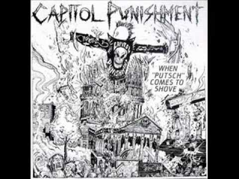 Capitol Punishment When Putsch Comes To Shove Full Album