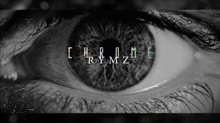 Rymz Ft. Eli Rose - Chrome
