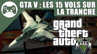 GTA V : Guide des 15 vols sur la tranche