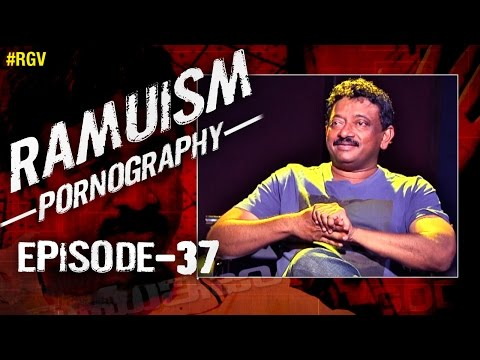 RGV Talks About Pornography   Episode 37   Ramuism
