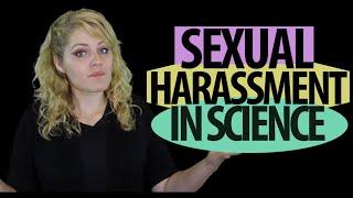 Science's Dark Secret: Sexual Harassment of Female Scientists