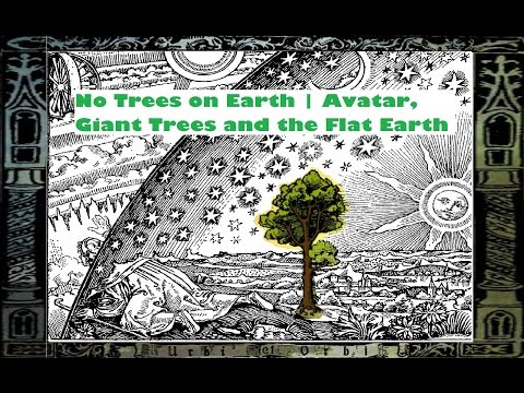 No Forests on Earth | Avatar, Giant Trees and the Flat Earth