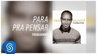 Thiaguinho - Para Pra Pensar (Álbum