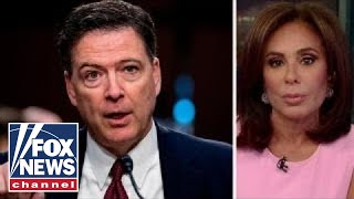 Judge Jeanine: How low can Comey go?