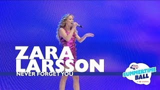 Zara Larsson - 'Never Forget You' (Live At Capital's Summertime Ball 2017)