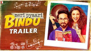 Meri Pyaari Bindu - Official Trailer | Ayushmann Khurrana | Parineeti Chopra