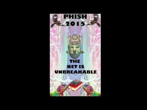 Phish 2015 Mega Mix: The Net Is Unbreakable (Part 1)