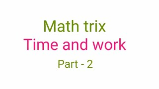 Time and work problems shorttricks part-2 for ibps,sbi po,rrb,ssc,upsc,appsc,tspsc