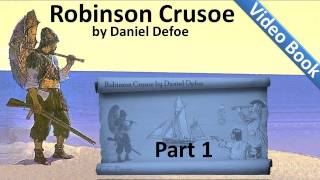 Part 1 - The Life and Adventures of Robinson Crusoe Audiobook by Daniel Defoe (Chs 01-04)